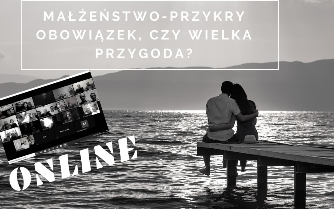 ONLINE. Parafia Ewangelicko – Augsburska w Chorzowie. MAŁŻEŃSTWO – PRZYKRY OBOWIĄZEK CZY WIELKA PRZYGODA?